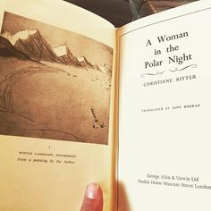 Quite possibly the most captivating book I have ever read. An original 1954, yellowed and musty smelling copy of 'A woman in the polar night'  by Austrian artist Chistiane Ritter 1897-2000. This historical book is her personal account of her year in 1938 as the first woman to ever spend a winter this far north on Svalbard after joining her trapper husband. She was 36 at the time in the difficult period between the 2 world wars. In her book she details the devotional relationship she forms…