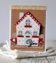 Love You by Zuzana Obert using @Poppy Stamps Cute Cottage die, Love Cottage Roof and Decor die, Vintage Thank You die, Peace Love and Joy Tags die,