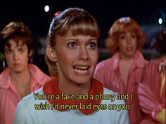 ~ Grease (1978) ~ You're a fake and a phony and I wish I'd never laid eyes on you!