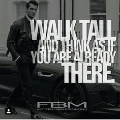 Millionaire_Mentor Walk tall and think as if you are already there.