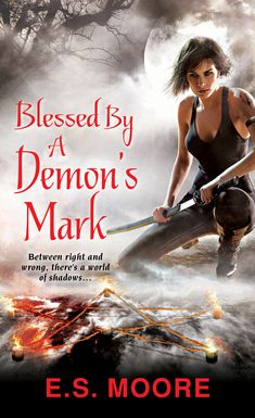 Cover Reveal: Blessed By A Demon Mark (Kat Redding, #3)   by E.S. Moore. Coming 1/2013