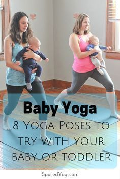 Baby Yoga: 8 Yoga Poses You Can Do With Your Baby |Baby Yoga, Mommy and Me Yoga | http://SpoiledYogi.com
