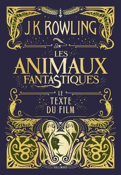Discover Fantastic Animals: The text of J. Rowling film on Bookn Marissa Meyer, Charles Bukowski, Blue Books, My Books, Lori Nelson Spielman, Saga Harry Potter, Script, William Gibson, Fiction