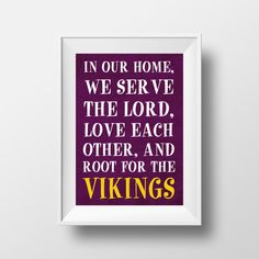 In Our Home We Root for the Vikings Minnesota Vikings