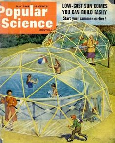 Popular Science, 1966; low-cost sun domes you can build easily