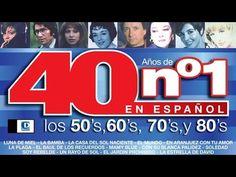 40 años de números uno en español: Los 50's, los 60's, los 70's y los 80...