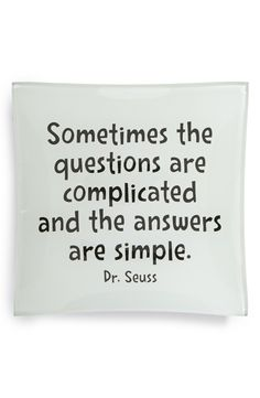 Sometimes the questions are complicated and the answers are simple. // words