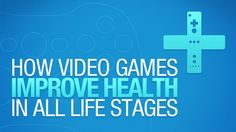 How Video Games Improve Health In All Life Stages [infographic]