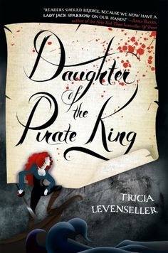 Swashbuckling pirates, a legendary treasure map, and swoony romance fill  the pages of Tricia Levenseller's action-packed young adult debut DAUGHTER  OF THE PIRATE KING featuring a cunning protagonist who is as good at verbal  sparring as she is kicking ass.