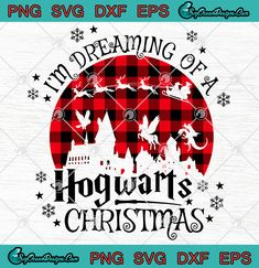 I'm Dreaming of A HogWarts Christmas Svg Png Eps Dxf Cricut File Silhouette svg - Harry Potter Christmas Svg Png - Timothy Cuccia Hogwarts Christmas, Merry Christmas, Disney Christmas, Christmas Shirts, Xmas, Harry Potter Font, Harry Potter Shirts, Harry Potter Navidad, Harry Potter Christmas Decorations