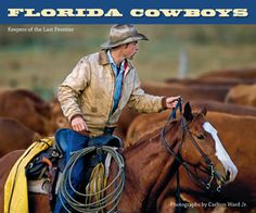 Cracker Cowboys of Florida | ... between expeditions ward would return to florida where he became aware