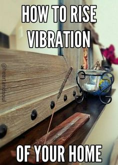 How to raise Vibration of your Home?