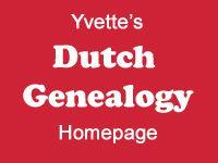 Yvette's Dutch Genealogy Homepage.....great information!