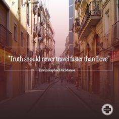 Erwin McManus inspirational quote truth love
