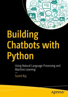 Building Chatbots With Python: Using Natural Language Processing and Machine Learning Ai Programming, Computer Programming Languages, Computer Coding, Programming Tutorial, Python Programming, Computer Technology, Computer Science, Business Technology, Energy Technology