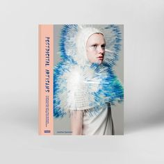 Postdigital Artisans – Craftmanship with a New Aesthetic in Fashion, Art, Design and Architecture. Frame Publishers  http://hyperallergic.com/212306/faced-with-digital-ubiquity-artists-still-cherish-crafting-materials/