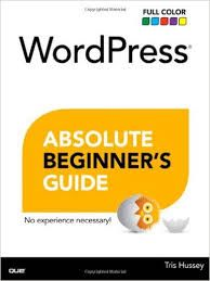 More than 70 million websites and blogs run on WordPress: it's the world's #1 web development tool. Now, you can make the most of WordPress without becoming a technical expert. WordPress Absolute Beginner's Guide is the fastest way to get comfortable and productive with WordPress and its most powerful tools. Whether you're new to WordPress or not, this practical, approachable book will show you how to do exactly what you want, one incredibly clear and easy step at a time.