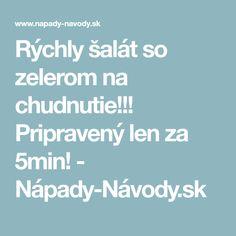 Rýchly šalát so zelerom na chudnutie!!! Pripravený len za 5min! - Nápady-Návody.sk
