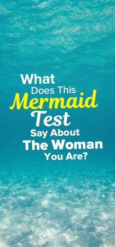 What Does This Mermaid Test Say About The Woman You Are?