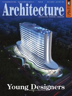 ARCHITECTURE UPDATE July 2015 Issue- Young Designers Champions for sui generic designs.   #ArchitectureUpdate #Designers