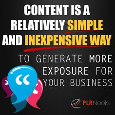 Content is a relatively simple and inexpensive way to generate more exposure for your business.