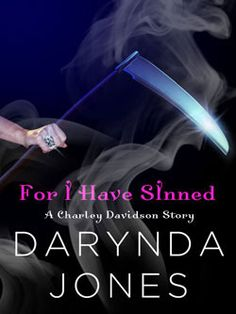 For I Have Sinned (Charley Davidson, #1.5) More fun reading with a slightly different spin. :-)