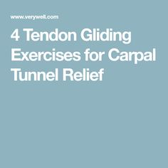 4 Tendon Gliding Exercises for Carpal Tunnel Relief