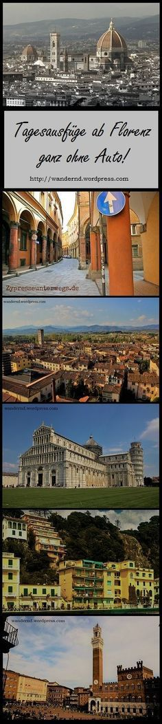 Tagesausflüge ab Florenz - ganz ohne Auto. You make Florence your base for your trip to Tuscany? Here are some ideas for daytrips - even if you don't have a car!