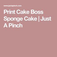 Print Cake Boss Sponge Cake | Just A Pinch