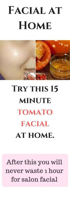 Easy to do home facial that will take only 15 minutes. Major ingredient that we are going to use in all steps is Tomato