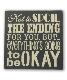 Look what I found on #zulily! 'Not to Spoil the Ending for You' Wall Sign #zulilyfinds