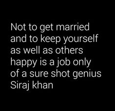 On not getting married and a genius