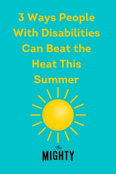 3 Ways People With Disabilities Can Beat the Heat This Summer #disability #chronicillness Chronic Illness, Chronic Pain, Fibromyalgia, Rare Disease, Cool Patches, Beat The Heat, Invisible Illness, Autoimmune Disease, Menopause