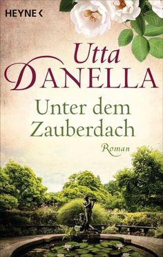 Unter dem Zauberdach - Utta Danella