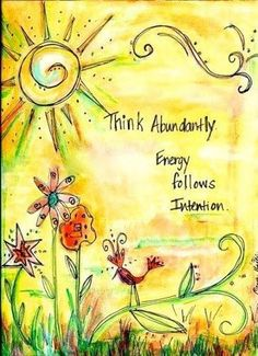Law of Attraction - Think abundantly. Positive Thoughts, Positive Quotes, Life Quotes Love, Peace Quotes, Gratitude Quotes, Quote Life, Fun Quotes, Art Journal Pages, Art Journals