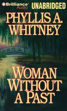 Woman Without A Past by Phyllis A. Whitney set in Charleston, S.C.