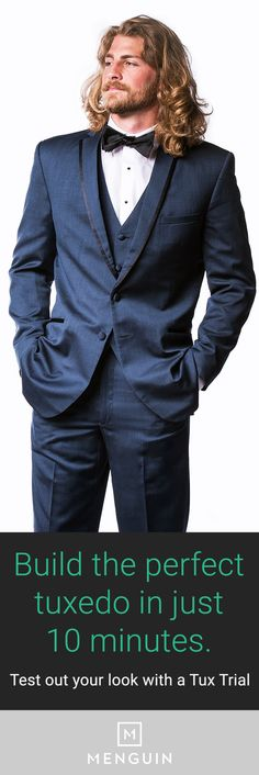 Not all tuxedos are created equal. So why leave anything to chance? Build the perfect tuxedo online, customized to your style and measurements, in just 10 minutes. Menguin's got you covered -- literally.    https://www.menguin.com/user/?utm_source=Pinterest&utm_medium=21.1P