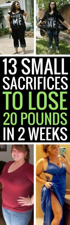 13 small sacrifices to shed 20 pounds in 2 weeks.