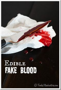 Edible Fake Blood Recipe | The Marvelous Misadventures of a Foodie