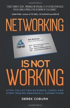 Networking Is Not Working: Stop Collecting Business Cards and Start Making Meaningful Connections, http://www.amazon.com/dp/1940858089/ref=cm_sw_r_pi_awdm_7GIIub135HH03