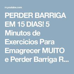 PERDER BARRIGA EM 15 DIAS! 5 Minutos de Exercicios Para Emagrecer MUITO e Perder Barriga Rapido! - YouTube