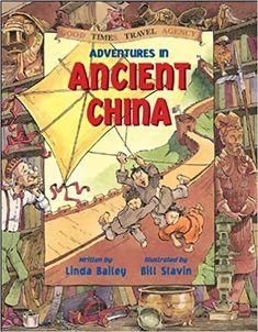 Adventures in Ancient China (Good Times Travel Agency): Bailey, Linda, Slavin, Bill: 9781553374534: Amazon.com: Books
