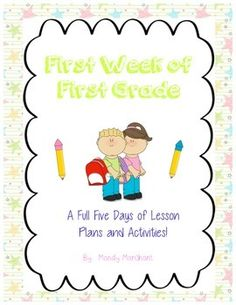 A full week of lesson plans and activities for the first week of first grade!  Save time on planning!  Spend more time on your classroom! First Week Of First Grade for the Last Minute Teacher, First year teacher!