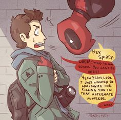 """I just wanted to apoligise for killing you in that ulternit universe"" I seriosoly think that Deadpool can do anything now."
