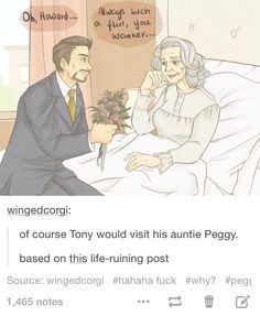 I wish Peggy would have been reference in the IronMan movies. Even if it was Pepper telling Tony to make time to see about her along with a laundry list of other to-do's.