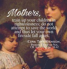 Mothers, Ezra Taft Benson, awaken to our awful situation, save the world