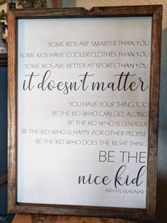 Be the nice kid Kids room sign wood sign sayings back to image 7 Wood Signs Sayings, Home Quotes And Sayings, Quotes For Kids, Sign Quotes, Wall Sayings, Framed Quotes, Wall Art Quotes, Quote Wall, Playroom Signs