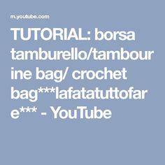 TUTORIAL: borsa tamburello/tambourine bag/ crochet bag***lafatatuttofare*** - YouTube