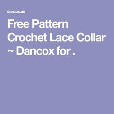 Free Pattern Crochet Lace Collar ~ Dancox for .