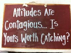 Attitudes are Contagious is yours worth catching, Wood sign hand painted primitive wall hanging, wood plaque. $9.99, via Etsy.